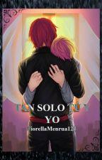 tan solo tu y yo (fanfic corazón de melón) by FiorellaMenrua123