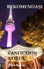 Rekomendasi Fanfiction~Korea by elisarisca
