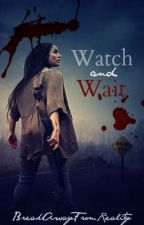Wait and Watch by BreakAwayFromReality
