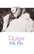 Ikaw Pa Rin by JokinglySerious