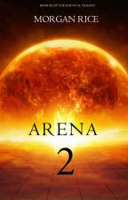 ARENA TWO (Book #2 of the Survival Trilogy) by morganrice