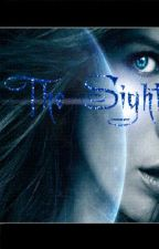 The Sight (On Hold) by darkdestiny