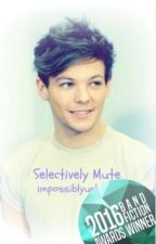 Selectively Mute - Omega!Louis, Alpha!Harry, mpreg (#wattys2016) by impossiblyunlucky