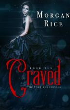 Craved (Book #2 of the Vampire Legacy) by morganrice