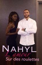 «L'amour sur des roulettes - Nahyl» by BK_chro