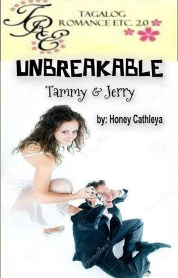 UnbreakalbeTammy & Jerry by: Honey Cathleya