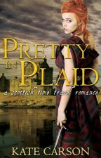 Pretty in Plaid - A Scottish Time Travel Romance by KateCarson1