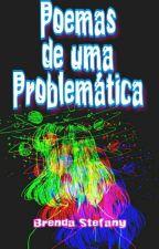 Poemas de uma Problemática by spirit_of_child
