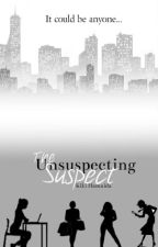 The Unsuspecting Suspect  by Brimming_with_words