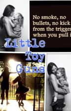 Little Toy Guns by DaughterofKingTeller