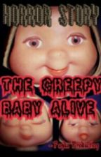 The Creepy Baby Alive by PandaProduction