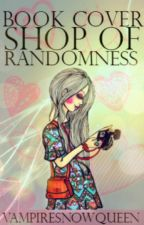 Book Cover Shop Of Randomness  [CLOSED] by FandomTrashThing