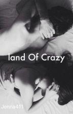 Land Of Crazy by jenna411