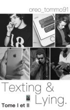Texting & Lying (tome I et II) [H.S] by oreo_tommo91