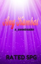 Ang Kambal [Completed] Rated R, be a FAN! by a_sweetreader
