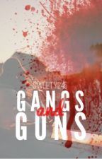 Gangs and Guns by Sweety245