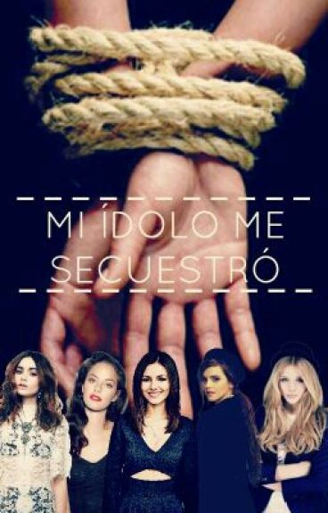 Mi ídolo me secuestró. ||One Direction||