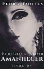 Amanhecer (Livro 4) by Pedro_Fontes20