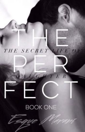 The Secret Life of The Perfect Daughter (The Secret Life Series #1)