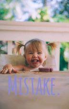 Mistake. by adrianne56