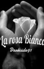 Trilogia Per amore o per Vendetta? :La rosa bianca (Part-1) by Darkside91