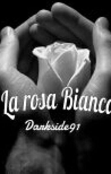 Trilogia Per amore o per Vendetta? :La rosa bianca (Part-1)