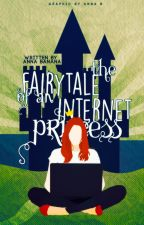 The Fairytale of an Internet Princess by socialdeath