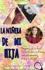 La niñera de mi hija by LaKapretta