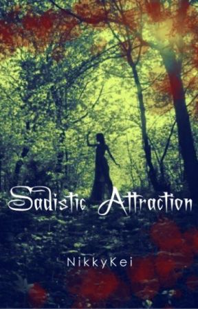 Sadistic Attraction |Revising| by NikkyKei