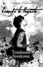 Cuando tu llegaste [Louis Tomlinson] by TomlinsonSyndrome