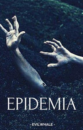 EPIDEMIA - I by EvilWhale