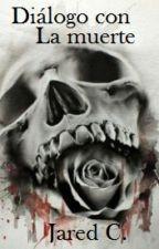 Diálogo con la muerte by JDTrueno