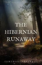 The Hibernian Runaway by Iamimaginative22