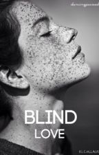 Blind Love || l.t. by dancingjavadd