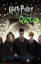Harry Potter Quotes by AgentShadows
