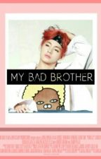 ✽My Bad Brother |VKook|✽ by -PxmPxm-