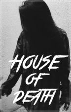 House of death by CARALLYOLAUREN