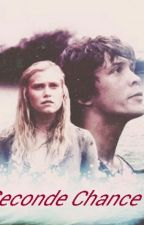 Seconde chance - The 100, Bellarke fanfiction by Bellarke-Stilinski