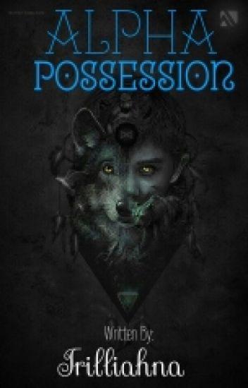 Alpha's Possession! [Boy×Man!]