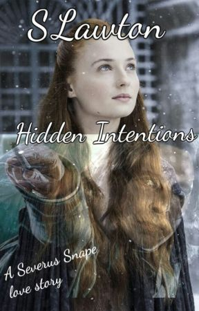 Hidden Intentions (A Severus Snape Love Story) by SLawton