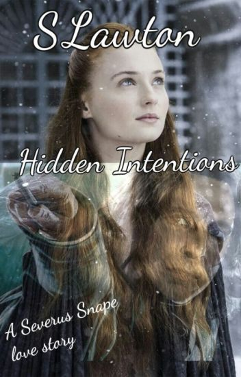 Hidden Intentions (A Severus Snape Love Story)