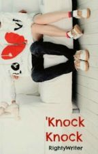 Knock Knock by RighteeWriter