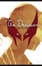The Decision (An Avengers/X-Men Crossover Fanfiction) by Marvel890