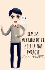 Reasons Why Harry Potter Is Better Than Twilight | ✓ by LayaalHameed