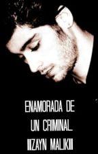 Enamorada De Un Criminal 2° ||Zayn M|| by xBarbaraxxx