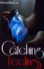Catching Feelings (short story) by therealdeal_11
