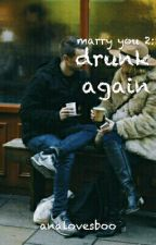 marry you 2: drunk again // harry styles by analovesboo