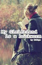 My Girlfriend is A Bookworm by Nikkyx