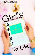 The Girl's Guide to Life by LivaLetLove