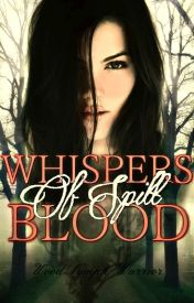 Whispers Of Spilt Blood by WoodNymphWarrior